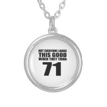 When They Turn 71 Birthday Silver Plated Necklace