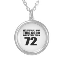 When They Turn 72 Birthday Silver Plated Necklace