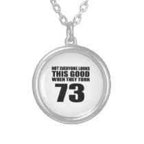 When They Turn 73 Birthday Silver Plated Necklace