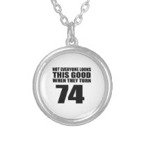 When They Turn 74 Birthday Silver Plated Necklace