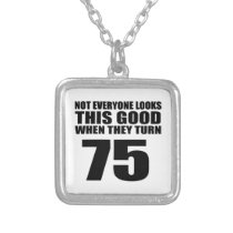 When They Turn 75 Birthday Silver Plated Necklace