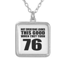 When They Turn 76 Birthday Silver Plated Necklace