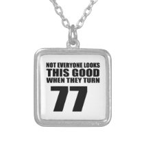 When They Turn 77 Birthday Silver Plated Necklace