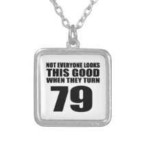 When They Turn 79 Birthday Silver Plated Necklace