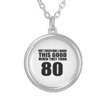 When They Turn 80 Birthday Silver Plated Necklace