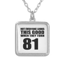 When They Turn 81 Birthday Silver Plated Necklace