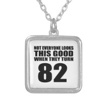 When They Turn 82 Birthday Silver Plated Necklace