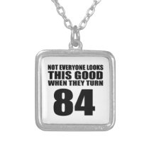 When They Turn 84 Birthday Silver Plated Necklace
