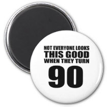 When They Turn 90 Birthday Magnet