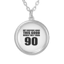 When They Turn 90 Birthday Silver Plated Necklace