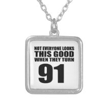 When They Turn 91 Birthday Silver Plated Necklace
