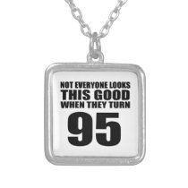 When They Turn 95 Birthday Silver Plated Necklace