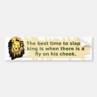 When To Slap The King Series Bumper Sticker