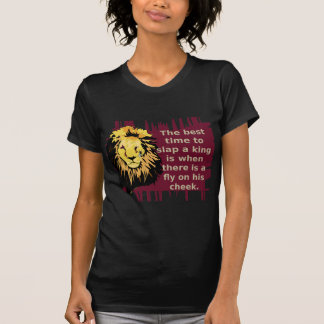 When To Slap The King Series T-Shirt