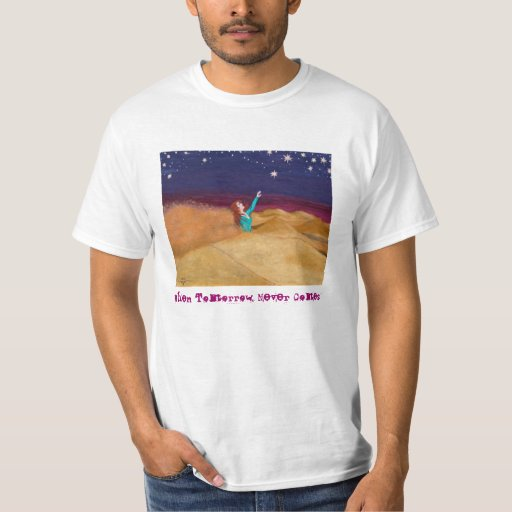 When Tomorrow Never Comes value tee