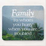 When Troubled Family Mouse Pad