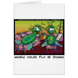 When Ur Fly Is down Funny Psychiatry Gifts & Tees Card
