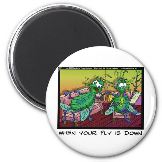 When Ur Fly Is down Funny Psychiatry Gifts & Tees Magnet
