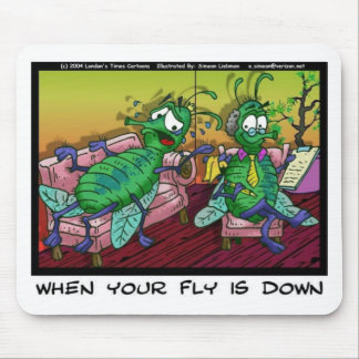 When Ur Fly Is down Funny Psychiatry Gifts & Tees Mouse Pad