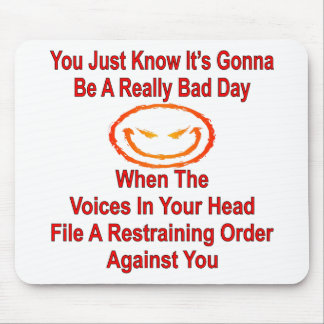 When Voices In Head File A Restraining Order Mouse Pad