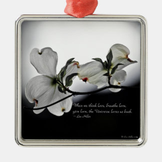 When we think love, breathe love... metal ornament