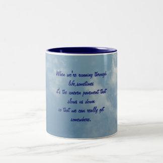 When we're running through life...Mug Two-Tone Coffee Mug
