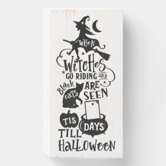 When Witches Go Riding - Halloween Countdown Wooden Box Sign