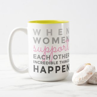 When Women Support Each Other Coffee Mug