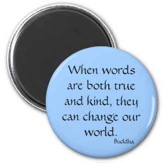 When words are both true and kind... 2 inch round magnet