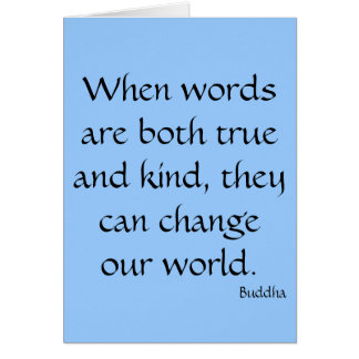 When words are both true and kind... greeting card