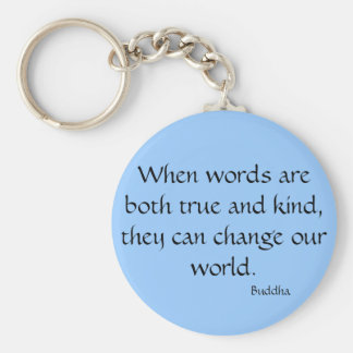 When words are both true and kind... basic round button keychain