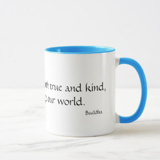 When words are both true and kind... mug