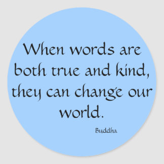 When words are both true and kind... stickers