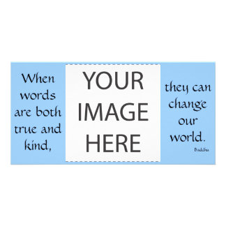 When words are both true...Photo Card