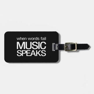 When Words Fail Music Speaks Bag Tag