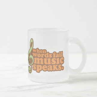 When Words Fail Music Speaks Frosted Glass Coffee Mug
