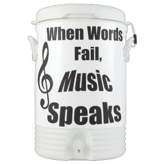 When Words Fail Music Speaks Igloo Cooler