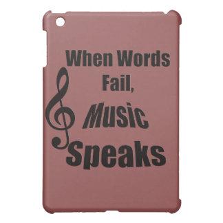 When Words Fail Music Speaks Iphone Ipad iPad Mini Case