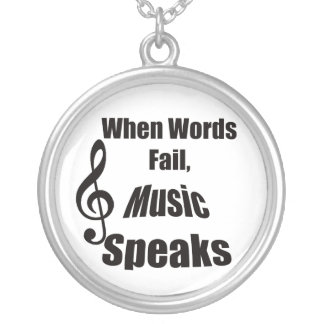 When Words Fail Music Speaks Jewelry Necklace