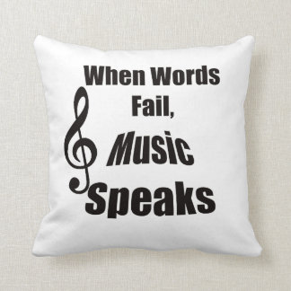When Words Fail Music Speaks through pillow