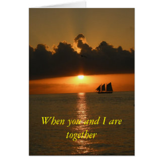 When you and I are together - CARD
