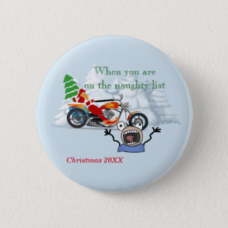 When you are on Santa's Naughty List Pinback Button