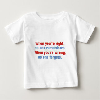 When you are right and when you are wrong infant t-shirt
