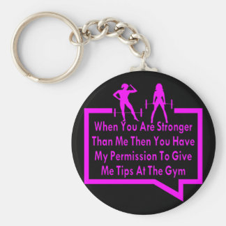When You Are Stronger Than Me Give me Tips Keychain