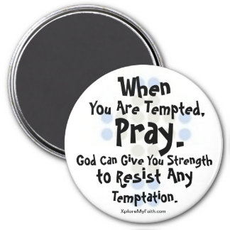 """""""When You Are Tempted, Pray"""" Magnet"""