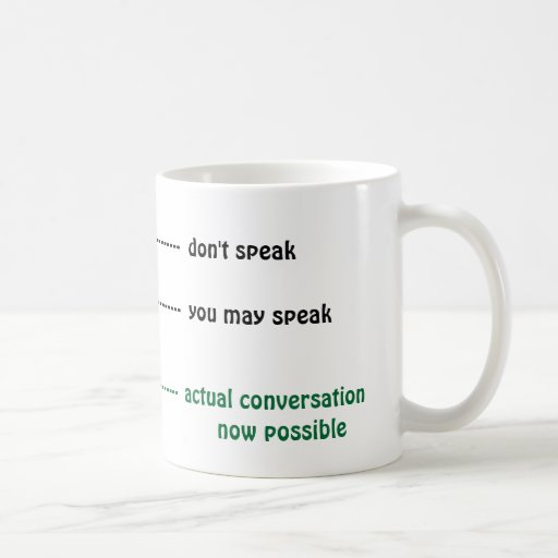 When you can talk to me coffee cup coffee mugs