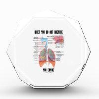 When You Do Not Breathe Expire Respiratory System Acrylic Award