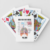 When You Do Not Breathe Expire Respiratory System Bicycle Playing Cards