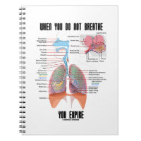 When You Do Not Breathe Expire Respiratory System Note Book