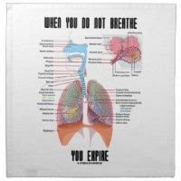 When You Do Not Breathe Expire Respiratory System Printed Napkin